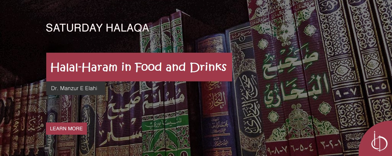 Saturday Halaqa: Halal-Haram in Food and Drinks