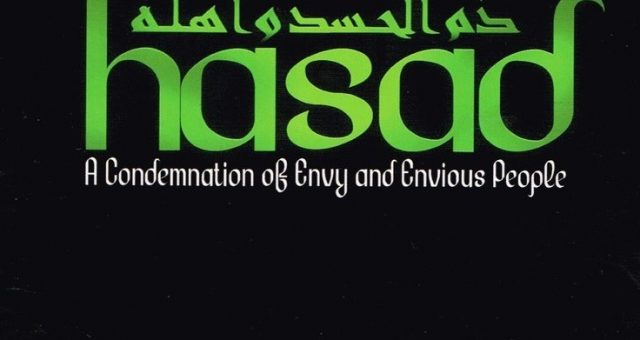 A Condemnation of Envy and Envious People – Muhammad Enamul Haque