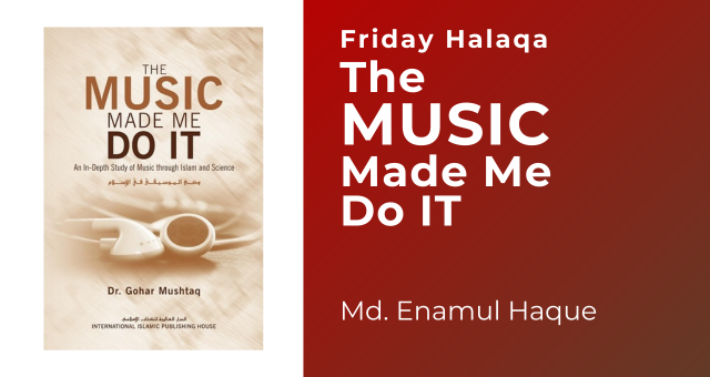 The Music Made Me Do It : Muhammad Enamul Haque